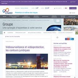 Vidéosurveillance et vidéoprotection, les contours juridiques