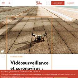 Vidéosurveillance et coronavirus : chaud dedans !