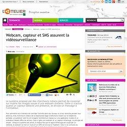 Webcam, capteur et SMS assurent la vidéosurveillance