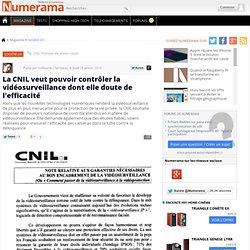 La CNIL veut pouvoir contrôler la vidéosurveillance dont elle do