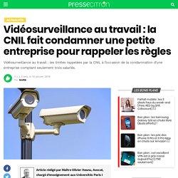 Vidéosurveillance au travail : la CNIL fait condamner une petite entreprise pour rappeler les règles