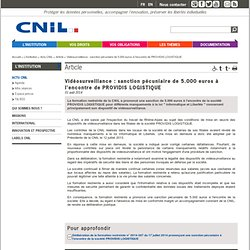 Vidéosurveillance : sanction pécuniaire de 5.000 euros à l'encontre de PROVIDIS LOGISTIQUE