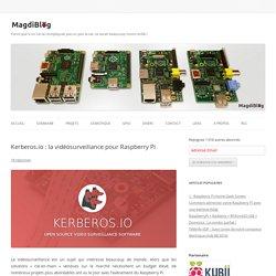 Kerberos.io : vidéosurveillance pour Raspberry Pi - MagdiBlog