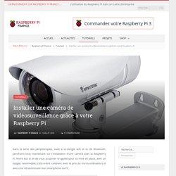 Une caméra de vidéosurveillance avec votre Raspberry Pi