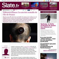 Vidéosurveillance: la cam très rentable de l'Ile-de-France