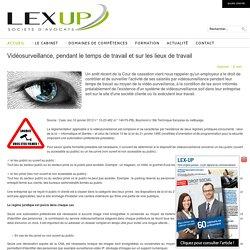 Vidéosurveillance, pendant le temps de travail et sur les lieux de travail - LEXUP - Société d'Avocats