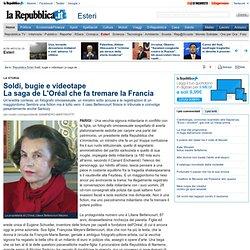 Soldi, bugie e videotape La saga de L'Oréal che fa tremare la Francia
