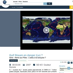 Vidéothèque CNRS : Gulf Stream en danger (Le) ?