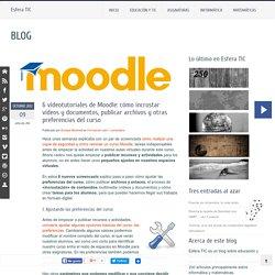 6 videotutoriales de Moodle: cómo incrustar vídeos y documentos, publicar archivos y otras preferencias del curso