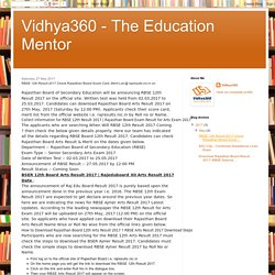 Vidhya360 - The Education Mentor: RBSE 12th Result 2017 Check Rajasthan Board Score Card, Merit List @ rajresults.nic.in on