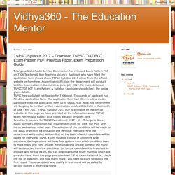 Vidhya360 - The Education Mentor: TSPSC Syllabus 2017 – Download TSPSC TGT PGT Exam Pattern PDF, Previous Paper, Exam Preparation Guide