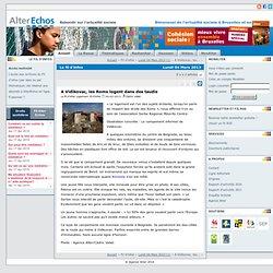 A Vidikovac, les Roms logent dans des taudis Alter Echos - Le fil d infos - Lundi 04 Mars 2013