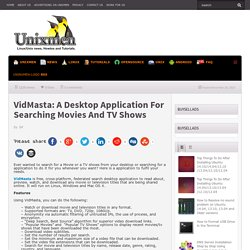 VidMasta: A Desktop Application For Searching Movies And TV Shows
