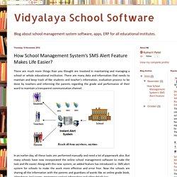 Vidyalaya School Software: How School Management System's SMS Alert Feature Makes Life Easier?