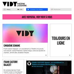 Théâtre Vidy-Lausanne : plusieurs spectacles par semaine