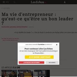 Ma vie d'entrepreneur : qu'est-ce qu'être un bon leader ?, Social / ressources Humaines / Fiscalité
