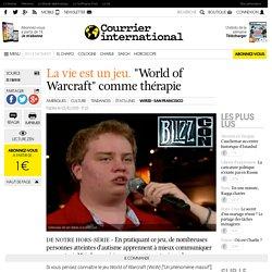 """LA VIE EST UN JEU. """"World of Warcraft"""" comme thérapie"""