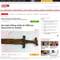 Une épée Viking vieille de 1000 ans découverte en Islande