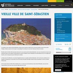 Vieille ville de Saint-Sébastien - Saint-Sébastien Tourisme