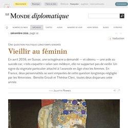 Le corps des vieilles, par Juliette Rennes (Le Monde diplomatique, décembre 2016)