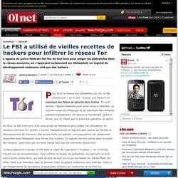 Le FBI a utilisé de vieilles recettes de hackers pour infiltrer le réseau Tor