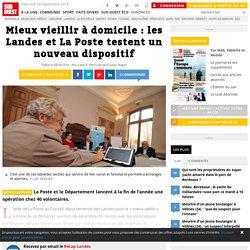 Mieux vieillir à domicile: les Landes et La Poste testent un nouveau dispositif - 27/09/16