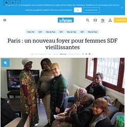 Paris : un nouveau foyer pour femmes SDF vieillissantes - Le Parisien