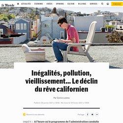 Inégalités, pollution, vieillissement… Le déclin du rêve californien