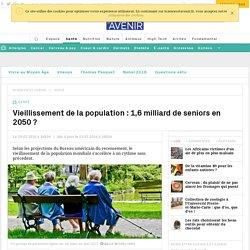 Vieillissement de la population : 1,6 milliard de seniors en 2050 ?