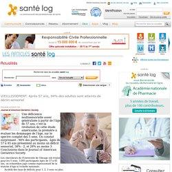 VIEILLISSEMENT: Après 57 ans, 94% des adultes sont atteints de déclin sensoriel