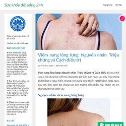 Viêm nang lông lưng: Nguyên nhân, Triệu chứng và Cách điều trị