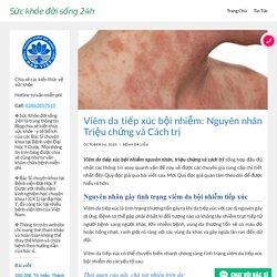 Viêm da tiếp xúc bội nhiễm: Nguyên nhân Triệu chứng và Cách trị