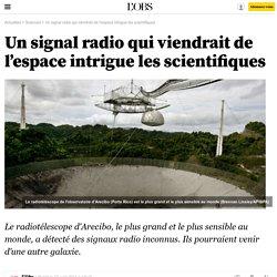 Un signal radio qui viendrait de l'espace intrigue les scientifiques- 17 août 2014