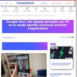 Google Duo : les appels groupés sur PC et le mode famille viennent enrichir l'application