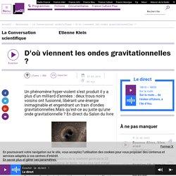 D'où viennent les ondes gravitationnelles ?