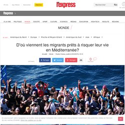 D'où viennent les migrants prêts à risquer leur vie en Méditerranée?