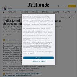 Didier Leschi : «Viennent à nous les perdants du système européen de l'asile»