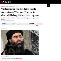 Vietnam in the Middle East: America's War on Terror is destabilizing the entire region