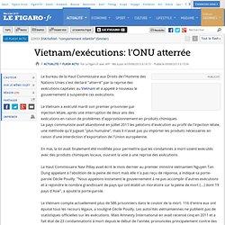 Vietnam/exécutions: l'ONU atterrée