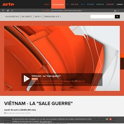 """Viêtnam - La """"sale guerre"""""""