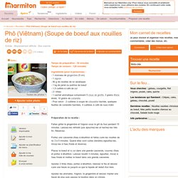 Phô (Viêtnam) (Soupe de boeuf aux nouilles de riz) : Recette de Phô (Viêtnam) (Soupe de boeuf aux nouilles de riz)