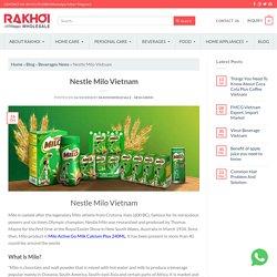 Nestle Milo Vietnam: We Do Nestle Products Vietnam Wholesale