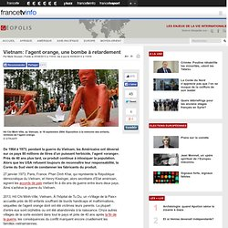 Vietnam: l'agent orange, une bombe à retardement