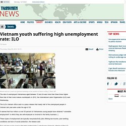 Vietnam youth suffering high unemployment rate: ILO