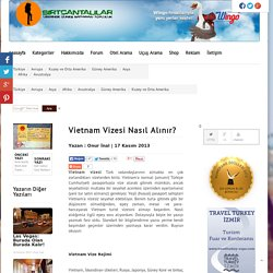 Vietnam Vizesi Nasıl Alınır? -