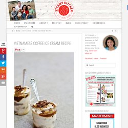 Vietnamese Coffee Ice Cream Recipe from Seven Spoons