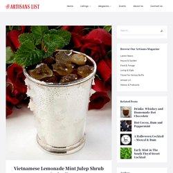 Vietnamese Lemonade Mint Julep Shrub Cocktail