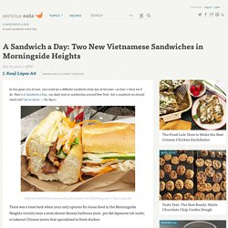 A Sandwich a Day: Two New Vietnamese Sandwiches in Morningside Heights