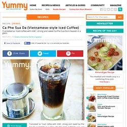 Ca Phe Sua Da (Vietnamese-style Iced Coffee)