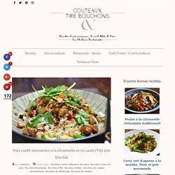 Porc confit vietnamien à la citronnelle et riz sauté (Thịt Lợn Kho Sả) - Couteaux & Tire-Bouchons
